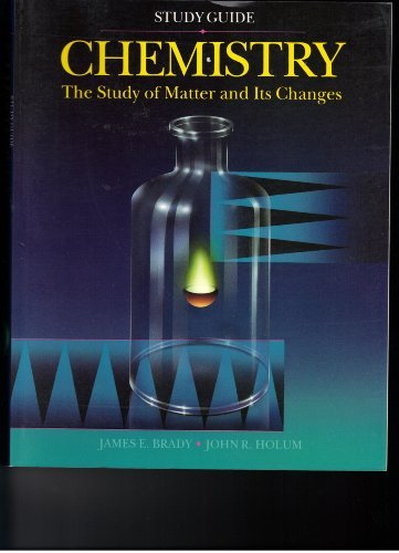 Chemistry, Study Guide: The Study of Matter and Its Changes