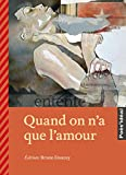 "Afficher ""Quand on a que l'amour"""