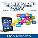 The Ultimate Beginners Guide for App Programming and Development | Neo Monefa