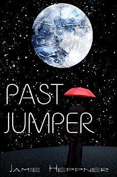 Past Jumper: Future Jumper Series (Future Jumper Series #1) by [Heppner, Jamie]