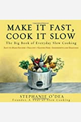 Make It Fast, Cook It Slow: The Big Book of Everyday Slow Cooking Paperback