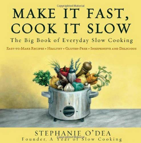 Make It Fast, Cook It Slow: The Big Book of Everyday Slow Cooking (Ninjas Slow Cooker)