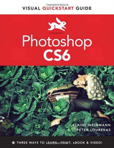 Photoshop CS6: Visual QuickStart Guide (Photoshop Cs6 Best Price)