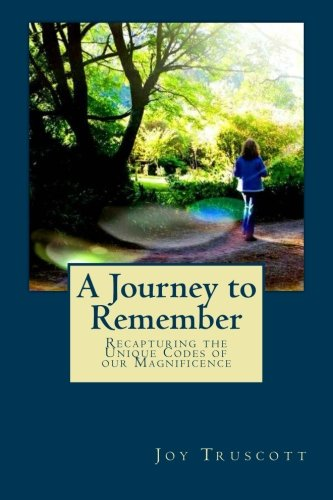 A Journey to Remember: Recapturing the Unique Codes of our Magnificence pdf epub