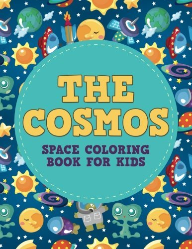 The Cosmos: Space Coloring Book for Kids (Space Coloring Books for Kids) (Volume 1)