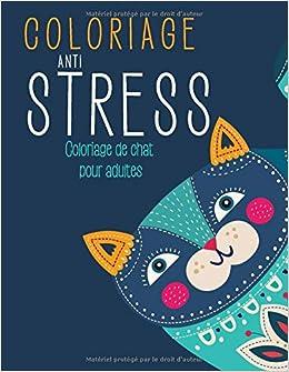 Coloriage Chat Pour Adulte.Amazon Com Coloriage Anti Stress Coloriage De Chat Pour