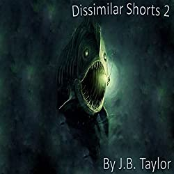 Dissimilar Shorts: Book 2