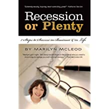 Recession or Plenty: 7 Steps to Success in Business & in Life