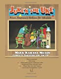 Juke'n the Uke, Mark Kailana Nelson, 1477584323