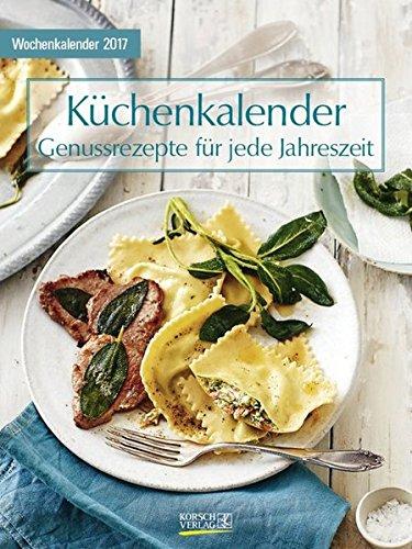 Küchenkalender mit Rezepten 2017: Foto-Wochenkalender