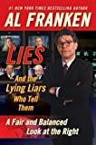 Lies And The Lying Liars Who Tell Them - A Fair And Balanced Look At The Right by Al Franken (2003-11-05)