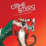 It's a Doggy Dog World: Crimebiters!, Book 2 | Tommy Greenwald
