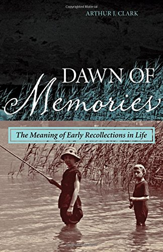 Dawn of Memories: The Meaning of Early Recollections in Life by Brand: Rowman Littlefield Publishers