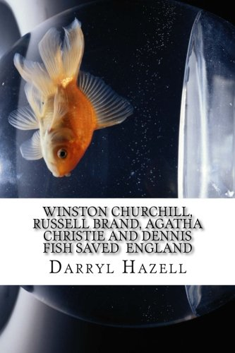 Winston Churchill, Russell Brand, Agatha Christie and Dennis Fish saved  England: The fight for Westminster (The debauched lothario chuckle trilogy) (Volume 2)