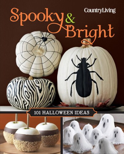 (Country Living Spooky & Bright: 101 Halloween Ideas (Country Living)