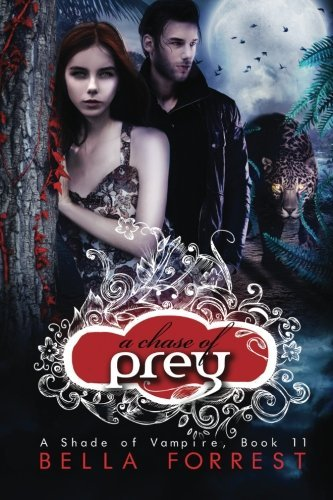 A Shade of Vampire 11: A Chase of Prey (Volume 11) by Bella Forrest (2015-03-21)