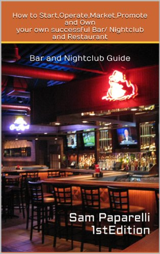 how-to-startoperatemarketpromote-and-own-your-own-successful-bar-nightclub-and-restaurant-nightclub-