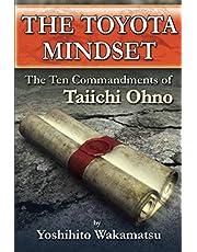 The Toyota Mindset, The Ten Commandments of Taiichi Ohno