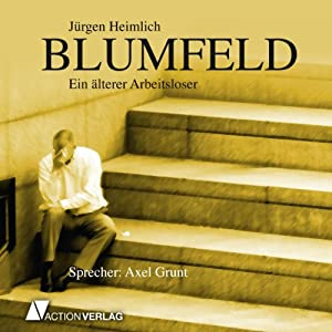 Blumfeld: Ein älterer Arbeitsloser Hörbuch