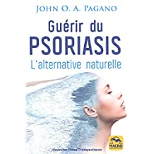 Guérir du psoriasis : L'alternative naturelle N.E.