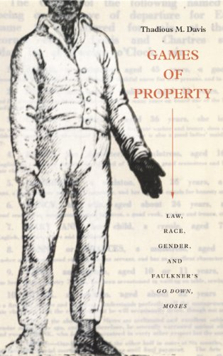 Games of Property: Law, Race, Gender, and Faulkner's Go Down, Moses