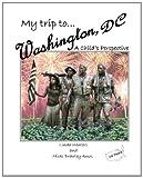 My Trip to Washington, D. C., Linda Winters, 146813809X