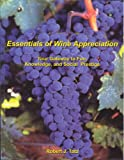 Essentials of Wine Appreciation: Your Gateway to Fun, Knowledge, and Social Prestige