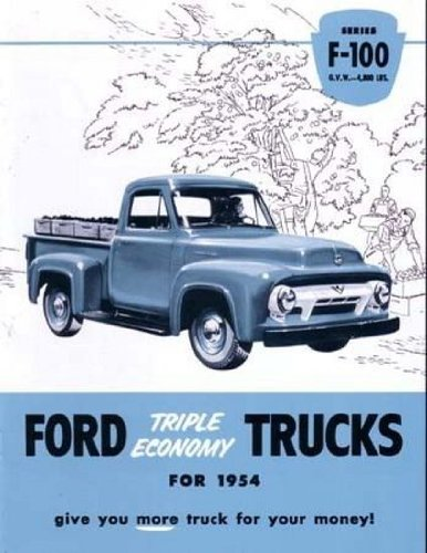 Brochure 1954 (1954 FORD F100 SERIES TRUCK & PICKUP HISTORIC DEALERSHIP SALES BROCHURE - ADVERTISMENT - COVERING F-100 Platform, Stake, Panel & Pickup - 54)