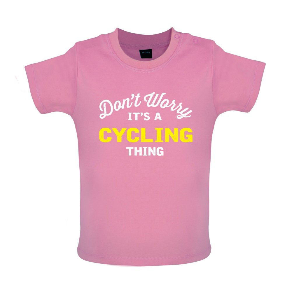 Dressdown Dont Worry Its A Cycling Thing 8 Colours Baby T-Shirt 3-24 Months