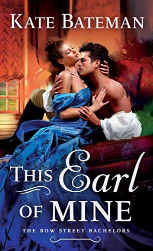This Earl of Mine (Bow Street Bachelors Book 1) by [Bateman, Kate]
