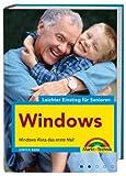 Windows - leichter Einstieg für Senioren - leicht verständlich erklärt, für alle Einsteiger: Windows Vista das erste Mal!