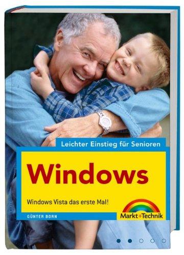 Windows - leichter Einstieg für Senioren - leicht verständlich erklärt, für alle Einsteiger: Windows Vista das erste Mal! Gebundenes Buch – 11. September 2007 Günter Born Markt+Technik Verlag 3827242789 Benutzeroberflächen