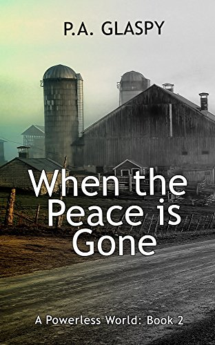 When the Peace is Gone: A Powerless World - Book 2 by [Glaspy, P.A.]