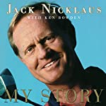 Jack Nicklaus: My Story | Jack Nicklaus,Ken Bowden