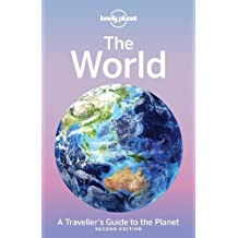 Lonely Planet The World 2nd Ed.: A Traveller's Guide to the Planet