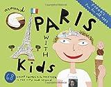Fodor's Around Paris with Kids, Fodor Travel Publications Staff, 089141973X