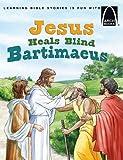 Jesus Heals Blind Bartimaeus (Arch Book)