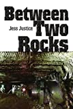 Between Two Rocks, Jess Justice, 0595294111