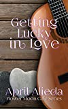 Getting Lucky in Love (Flower Moon Cafe Series Book 4)