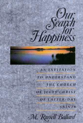 Our search for happiness an invitation to understand the church of our search for happiness an invitation to understand the church of jesus christ of latter fandeluxe Choice Image
