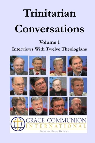 Books : Trinitarian Conversations, Volume 1: Interviews With Twelve Theologians (You're Included)