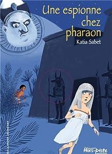 """Afficher """"Une espionne chez pharaon"""""""