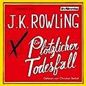 Ein plötzlicher Todesfall Hörbuch von J.K. Rowling Gesprochen von: Christian Berkel