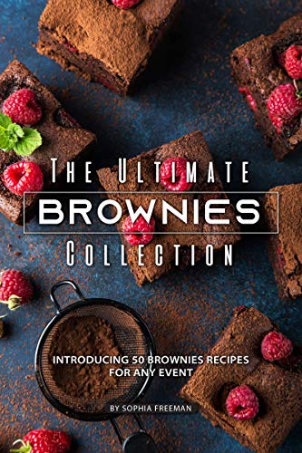 (The Ultimate Brownies Collection: Introducing 50 Brownies Recipes for any Event)
