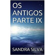 OS ANTIGOS PARTE IX