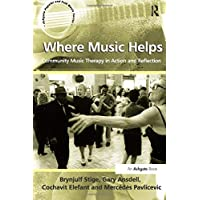 Where Music Helps: Community Music Therapy in Action
