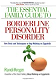 The Essential Family Guide to Borderline Personality Disorder, Randi Kreger, 1592853633