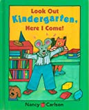 Look Out Kindergarten, Here I Come!, Nancy Carlson, 0439212537