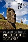 The Oxford Handbook of Prehistoric Oceania (Oxford Handbooks)