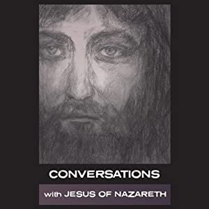 Conversations with Jesus of Nazareth Audiobook